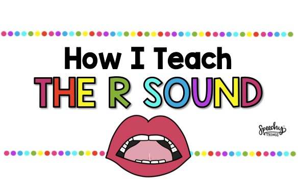 image for blog post containing tips for teaching the r sound