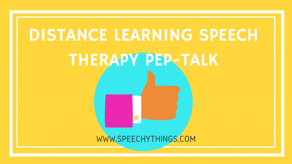 distance learning speech therapy pep-talk and advice