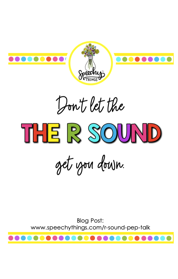 Even all the speech therapy tips and tricks in the world don't always seem like enough to elicit or teach the R sound sometimes. This blog post is a pep talk.