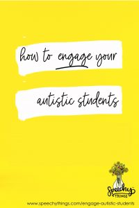 how to engage autistic students in speech therapy